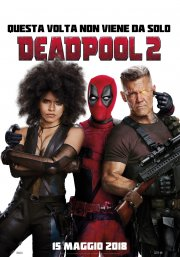 Deadpool 2 – La Seconda Venuta